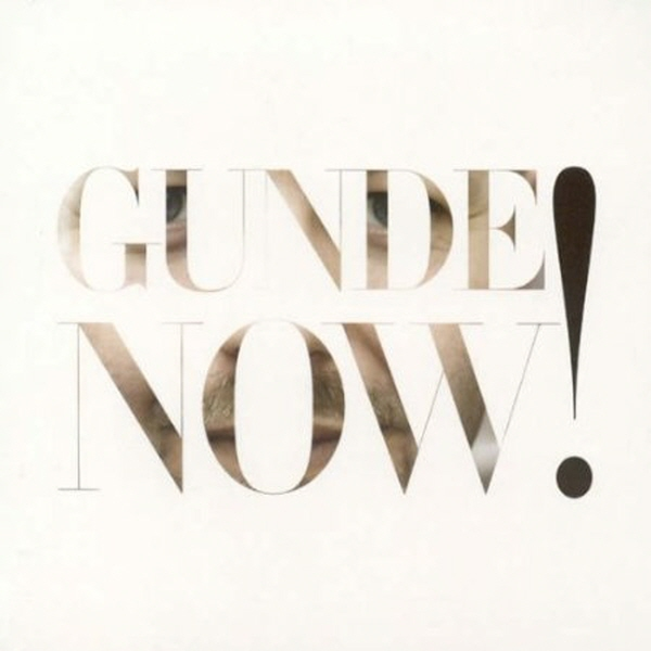 Gunde Now! [Digipack]